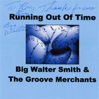 Running Out Of Time CDThe Groove Merchants with Frontman Big Walter Mith